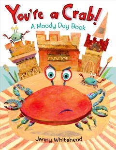 You're a crab! : a moody day book cover image
