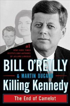 Killing Kennedy : the end of Camelot cover image