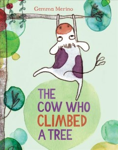 The cow who climbed a tree cover image