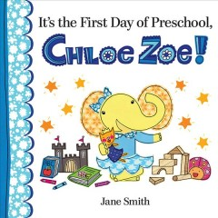 It's the first day of preschool, Chloe Zoe! cover image