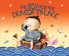 The boy from the dragon palace : a folktale from Japan cover image