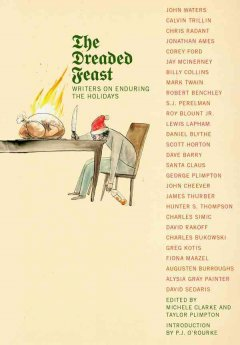 The dreaded feast : writers on enduring the holidays cover image