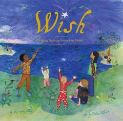 Wish : wishing traditions around the world cover image