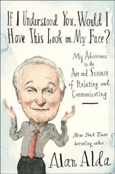 If I understood you, would I have this look on my face? : my adventures in the art and science of relating and communicating cover image