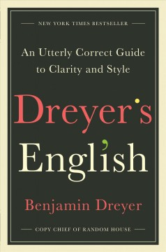 Dreyer's English : an utterly correct guide to clarity and style cover image