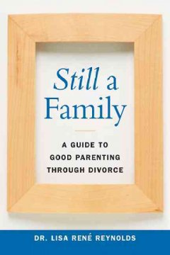 Still a family : a guide to good parenting through divorce cover image