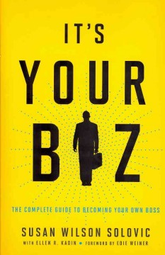 It's your biz : the complete guide to becoming your own boss cover image
