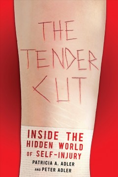 The tender cut : inside the hidden world of self-injury cover image
