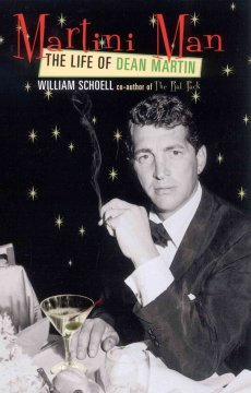 Martini man : the life of Dean Martin cover image