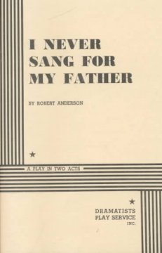 I never sang for my father : [a play in two acts] cover image