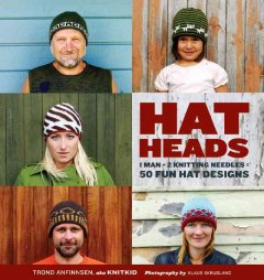 Hat heads : 1 man + 2 knitting needles = 50 fun hat designs cover image