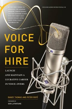 Voice for hire : launch and maintain a lucrative career in voice-overs cover image