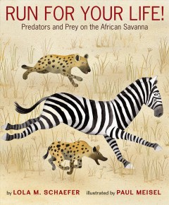 Run for your life! : predators and prey on the African savanna cover image