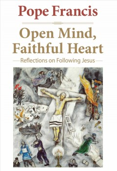 Open mind, faithful heart : reflectons on following Jesus cover image