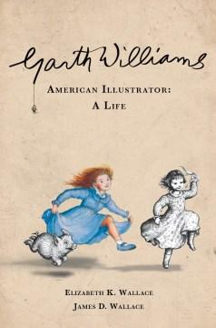 Garth Williams, American illustrator : a life cover image