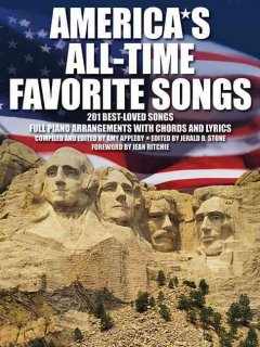 America's all-time favorite songs 201 best-loved songs : full piano arrangements with chords and lyrics cover image