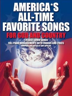 America's all-time favorite songs for God and country 178 best-loved songs : full piano arrangements with chords and lyrics cover image