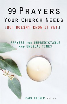99 prayers your church needs [but doesn't know it yet] : prayers for unpredictable and unusual times cover image