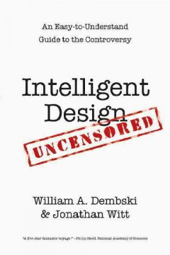 Intelligent design uncensored : an easy-to-understand guide to the controversy cover image