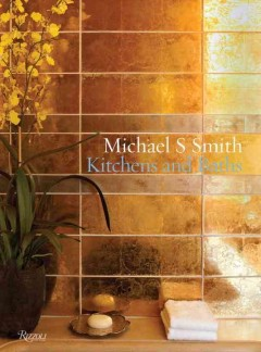 Michael S. Smith : kitchens and baths cover image