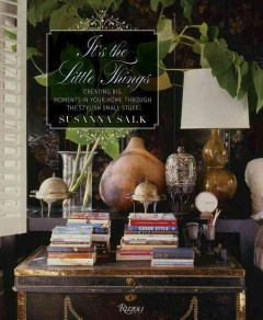 It's the little things : creating big moments in your home through the stylish small stuff cover image