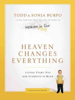 Heaven changes everything : living every day with eternity in mind cover image