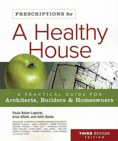 Prescriptions for a healthy house : a practical guide for architects, builders & homeowners cover image