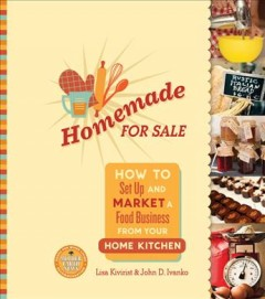 Homemade for sale : how to set up and market a food business from your home kitchen cover image