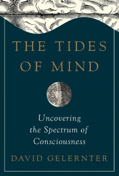 The tides of mind : uncovering the spectrum of consciousness cover image