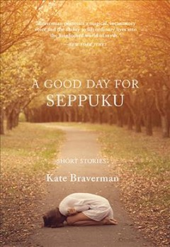 A good day for seppuku : short stories cover image