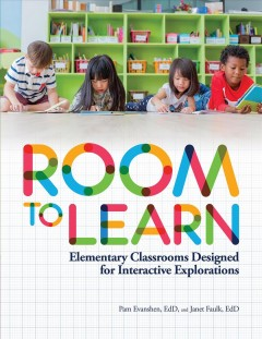 Room to learn : elementary classrooms designed for interactive explorations cover image