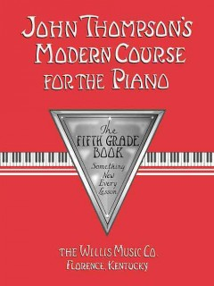 John Thompson's modern course for the piano. The fifth grade book : something new every lesson cover image