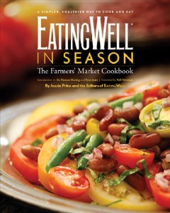 EatingWell in season : the farmers' market cookbook cover image