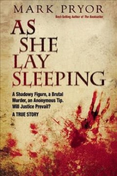 As she lay sleeping : a shadowy figure, a brutal murder, an anonymous tip. Will justice prevail? cover image