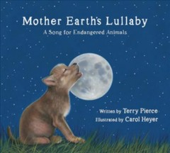 Mother Earth's lullaby : a song for endangered animals cover image