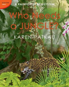 Who needs a jungle? : a rainforest ecosystem cover image