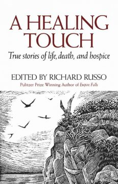 A healing touch : true stories of life, death, and hospice cover image