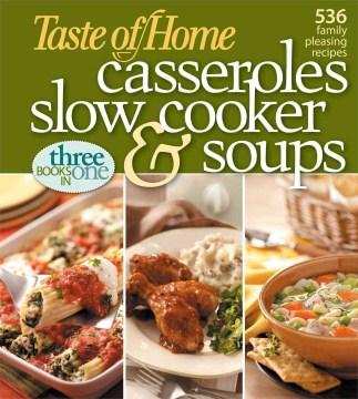 Taste of Home : casseroles, slow cooker & soups cover image