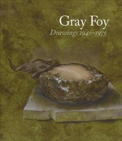 Gray Foy : drawings 1941-1975 cover image