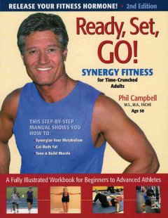 Ready, set, go! : synergy fitness for time-crunched adults cover image