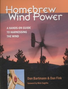Homebrew wind power : a hands-on guide to harnessing the wind cover image
