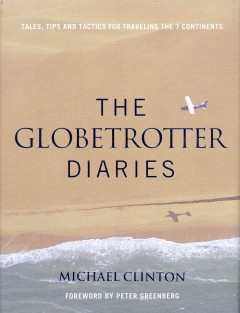 Globetrotter diaries : tales, tips and tactics for traveling the 7 continents cover image