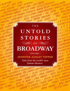 The untold stories of Broadway. Volume 1 cover image