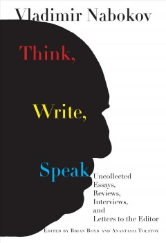 Think, write, speak : uncollected essays, reviews, and letters to the editor cover image