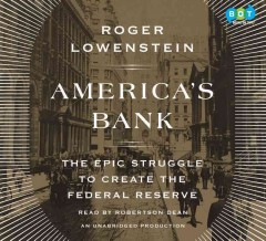 America's bank the epic struggle to create the Federal Reserve cover image