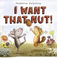 I want that nut! cover image