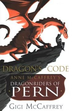 Dragon's code : Anne McCaffrey's Dragonriders of Pern cover image