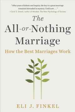 The all-or-nothing marriage : how the best marriages work cover image