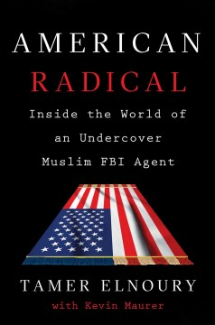 American radical : inside the world of an undercover Muslim FBI agent cover image