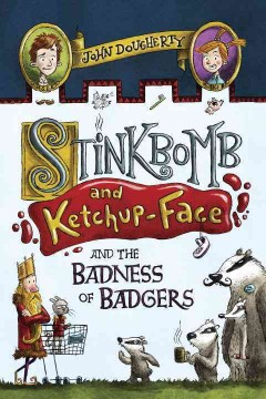 Stinkbomb and Ketchup-Face and the badness of badgers cover image